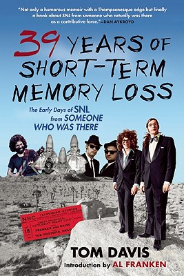39 Years of Short-Term Memory Loss By Davis, Tom/ Franken, Al (INT)